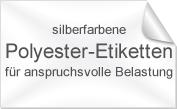 Polyester Etiketten Silber, wischfest, kratzfest, reißfest, wetterfest, lösungsmittel-/chemikalienbeständig